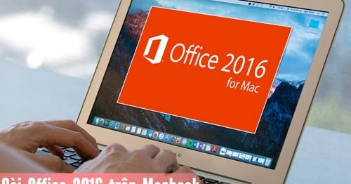 download Microsoft Office 2016 cho mac os